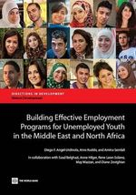 Building Effective Employment Services for Unemployed Youth in the Middle East and North Africa : A Global Profile of Diasporas - Diego F. Angel-Urdinola