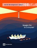 World Development Report 2014 : Risk and Opportunity Managing Risk for Development - World Bank Group