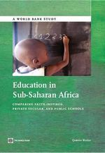 Education in Sub-Saharan Africa : Comparing Faith-Inspired, Private Secular, and Public Schools - Quentin Wodon
