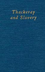 Thackeray and Slavery - Deborah A. Thomas