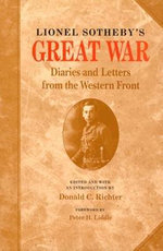 Lionel Sotheby's Great War : Diaries and Letters from the Western Front - Lionel Sotheby