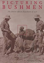 Picturing Bushmen : The Denver African Expedition of 1925 - Robert J. Gordon