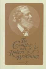 The Complete Works of Robert Browning: v.10 : With Variant Readings and Annotations - Robert Browning