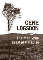 The Man Who Created Paradise : A Fable - Gene Logsdon
