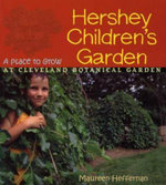 Hershey's Children's Garden : A Place to Grow - Maureen Heffernan