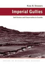 Imperial Gullies : Soil Erosion and Conservation in Lesotho - Kate Barger Showers