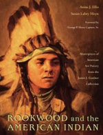 Rookwood and the American Indian : Masterpieces of American Art Pottery from the James J. Gardner Collection - Anita J. Ellis