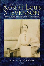 Cruising with Robert Louis Stevenson : Travel, Narrative, and the Colonial Body - Oliver S. Buckton