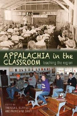 Appalachia in the Classroom : Teaching the Region