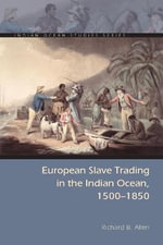 European Slave Trading in the Indian Ocean, 1500--1850 : Indian Ocean Studies Series - Richard B. Allen