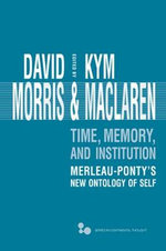 Time, Memory, Institution : Merleau-Ponty's New Ontology of Self