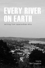 Every River on Earth : Writing from Appalachian Ohio