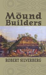 The Mound Builders - Robert Silverberg