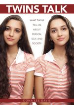 Twins Talk : What Twins Tell Us about Person, Self, and Society - Dona Lee Davis