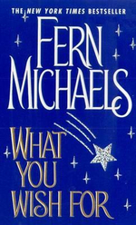 What You Wish for - Fern Michaels