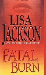 Fatal Burn : Zebra Romantic Suspense - Lisa Jackson