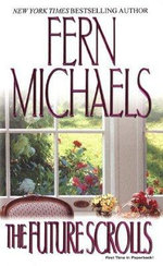 The Future Scrolls - Fern Michaels