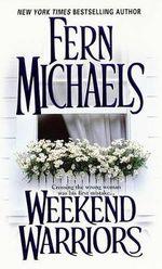 Weekend Warriors : Revenge of the Sisterhood (Paperback) - Fern Michaels