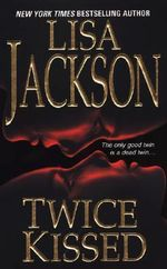 Twice Kissed - Lisa Jackson