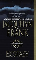 Ecstasy: The Shadowdwellers: Book 1 :  The Shadowdwellers: Book 1 - Jacquelyn Frank