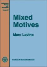 Mixed Motives : Mathematical Surveys and Monographs
