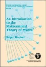 An Introduction to the Mathematical Theory of Waves : Student Mathematical Library - Roger A. Knobel