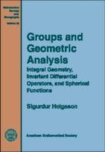 Groups and Geometric Analysis : Integral Geometry, Invariant Differential Operators and Spherical Functions : Oxford Mathematical Monographs - Sigurdur Helgason