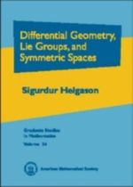 Differential Geometry, Lie Groups, and Symmetric Spaces - Sigurdur Helgason