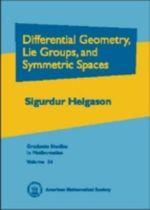 Differential Geometry, Lie Groups, and Symmetric Spaces : Graduate Studies in Mathematics - Sigurdur Helgason