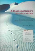 A Mathematician's Survival Guide : Graduate School and Early Career Development - Steven G. Krantz