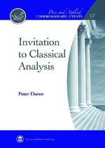 Invitation to Classical Analysis : The Pontifical, Religious and Secularised Catholic... - Peter L. Duren