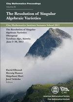 The Resolution of Singular Algebraic Varieties : Clay Mathematics Proceedings