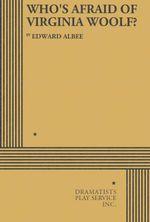 Who's Afraid of Virginia Woolf? - Edward Albee
