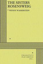 The Sisters Rosensweig - Wendy Wasserstein