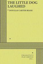The Little Dog Laughed - Douglas Carter Beane