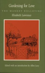 Gardening for Love : The Market Bulletins - Elizabeth Lawrence