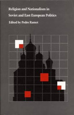 Religion and Nationalism in Soviet and East European Politics : Specter of Collective Rights in Post 1989 Eastern ... - Pedro Ramet