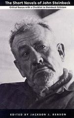 The Short Novels of John Steinbeck : Critical Essays with a Checklist to Steinbeck Criticism - Jackson J. Benson