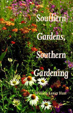 Southern Gardens, Southern Gardening - William Lanier Hunt