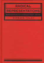 Radical Representations : Politics and Form in U.S. Proletarian Fiction, 1929-1941 - Barbara Foley