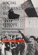 Social Currents in Eastern Europe : The Sources and Consequences of the Great Transformation - Sabrina Petra Ramet