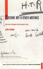 Machine Art and Other Writings : The Lost Thought of the Italian Years - Ezra Pound