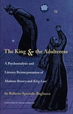 The King and the Adultress : A Psychoanalytic and Literary Reinterpretation of