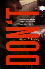 Don't : A Reader's Guide to the Military's Anti-Gay Policy - Janet E. Halley