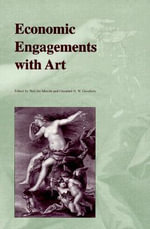 Economic Engagements with Art : Diversity and Change in the Nonprofit Arts - Crauford D.W. Goodwin