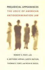 Prejudicial Appearances : The Logic of American Antidiscrimination Law - Robert Post