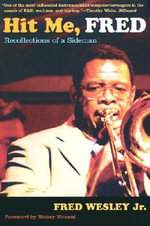 Hit Me, Fred : Recollections of a Sideman - Fred Wesley