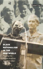 Black Nationalism in the New World : Reading the African-American and West Indian Experience - Robert Carr
