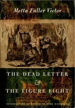 The Dead Letter and the Figure Eight - Metta Fuller Victor