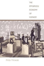 The Effortless Economy of Science? : Science and Cultural Theory - Philip Mirowski